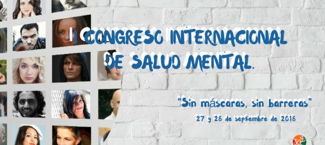 A PLENO RENDIMIENTO CON EL I CONGRESO INTERNACIONAL DE SALUD MENTAL «Sin máscaras, sin barreras»